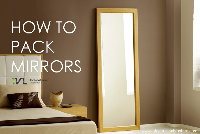 How to Pack Mirrors – Useful Tips