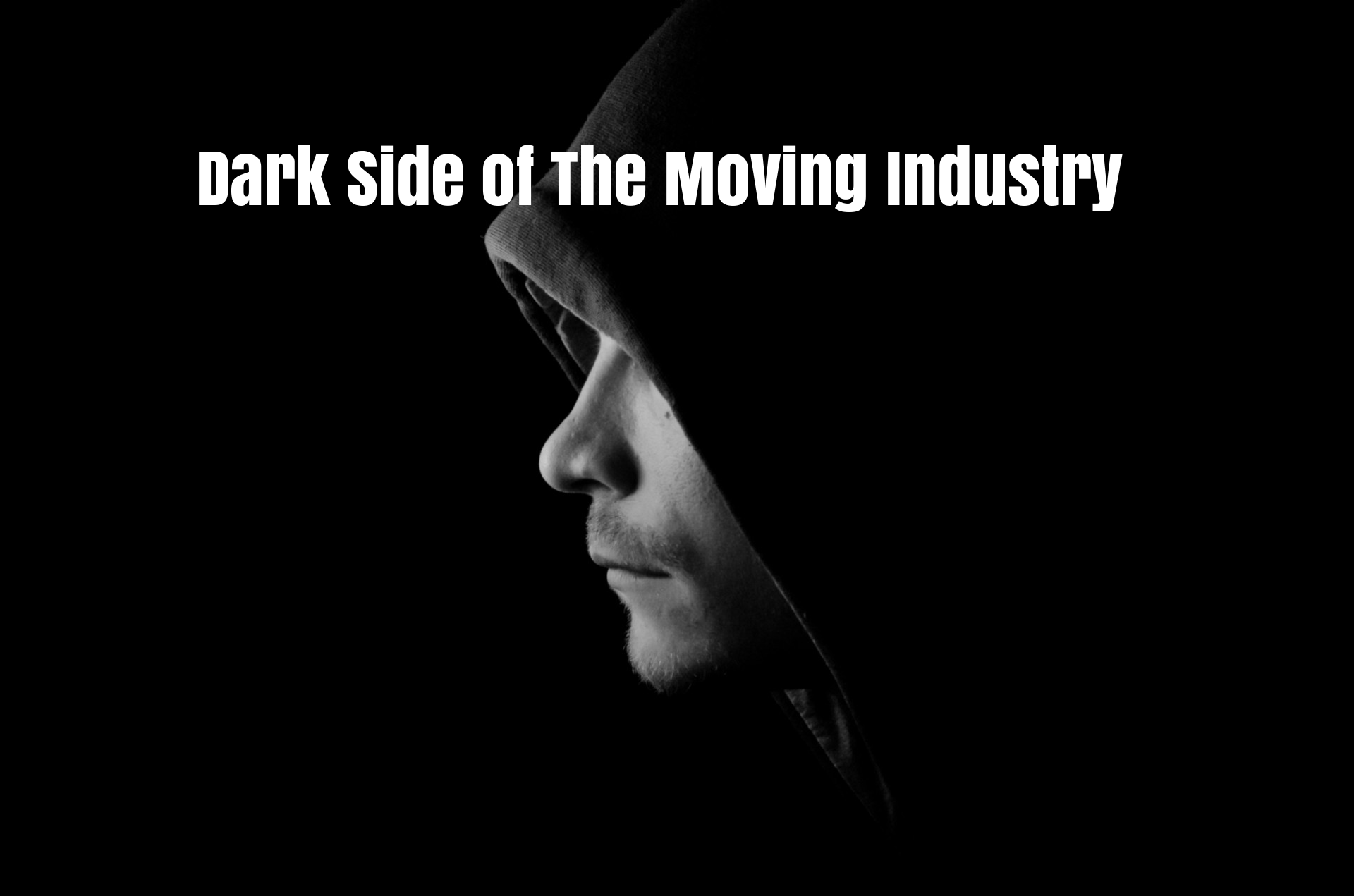 The dark side of the moving industry